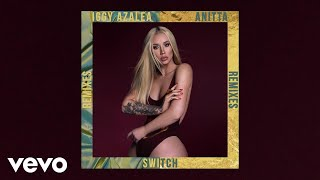 Iggy Azalea - Switch ft. Anitta (Aazar Remix) (Audio)