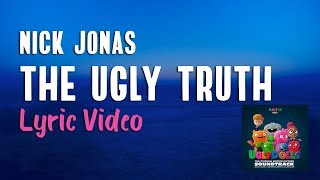 "Nick Jonas ""The Ugly Truth"" (Lyrics)   UglyDolls Soundtrack"