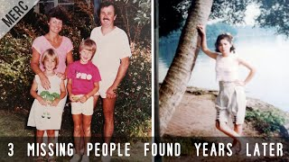 3 Missing People Who Were Found Years Later