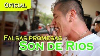"""Video thumbnail of """"Falsas Promesas - Son de Ríos ( Oficial - Vivo)"""""""