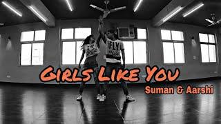 Maroon 5 - Girls like you ft. Card B || Suman & Aarshi || Dance || Choreography