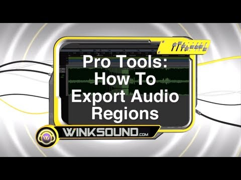 Pro Tools: How To Export Audio Regions | WinkSound