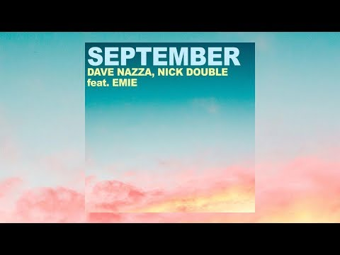 Dave Nazza & Nick Double Ft. Emie – September Video