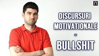 Discursurile motivationale = BULLSHIT pentru puturosi