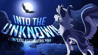 【Into The Unknown | COMPLETE Feathertail MAP】