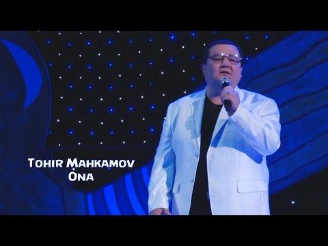 Tohir Mahkamov - Ona | Тохир Махкамов - Она
