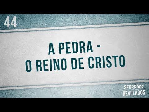 A pedra - o reino de Cristo | Segredos Revelados