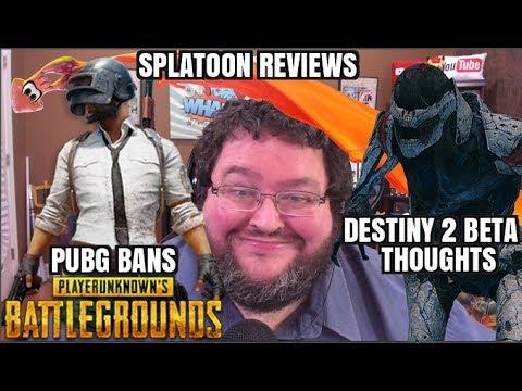 Destiny 2 Beta Review, Splatoon Reviews, Playerunknown's Battlegrounds BANS!