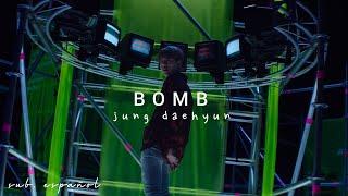 Jung DaeHyun » Bomb » Sub español