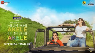 Hum Bhi Akele, Tum Bhi Akele: Official Trailer I Anshuman Jha, Zareen Khan I Harish Vyas I May 9th - OFFICIAL