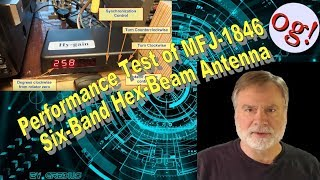 Performance Test Of MFJ 1846 Six Band Hex Beam Antenna (#161)