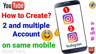 How to add two Instagram account use in same phone in Tamil| create multiple accounts |Krish Tech