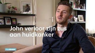 John verloor zijn zus aan huidkanker:  - RTL NIEUWS