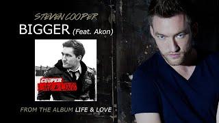 Steven Cooper / Bigger (Feat. Akon)