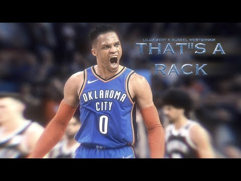 RUSSEL WESTBROOK THAT'S A RACK LIL UZI VERT NBA MIX