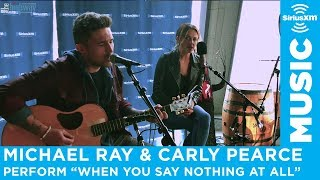 """Carly Pearce & Michael Ray   """"When You Say Nothing At All"""""""