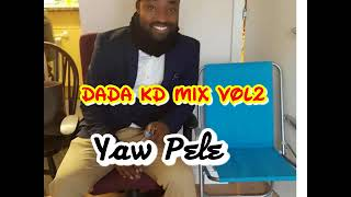 DADA KD MIX VOL 2 Yaw Pele