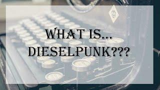 What Is Dieselpunk?
