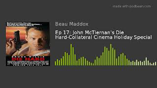 Ep 17: John McTiernan's Die Hard – Collateral Cinema Holiday Special (SPOILERS)