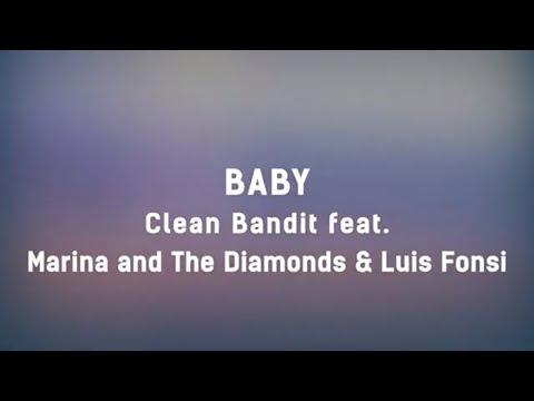 Clean Bandit - Baby feat. Marina & Luis Fonsi (Lyrics) ???