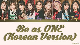 TWICE (트와이스) - Be as ONE (Korean Version) (Color Coded Lyrics) [HAN/ROM/ENG]