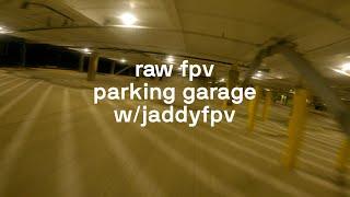 RAW PARKING GARAGE FPV