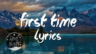 Kygo & Ellie Goulding - First Time ( Lyrics / Lyric Video )