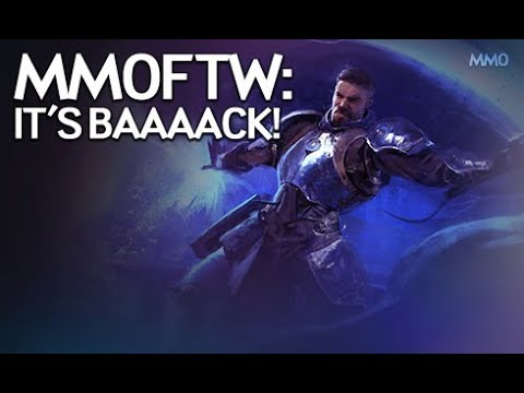 MMOFTW - The Return! We're back!