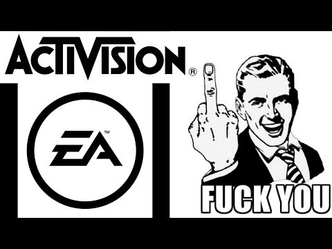 THAT'S IT!! I'VE HAD ENOUGH!!!! Activision and EA RANT!!