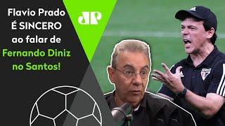 Flavio Prado afirma se torceria para o Santos caso seu amigo Diniz fosse para lá
