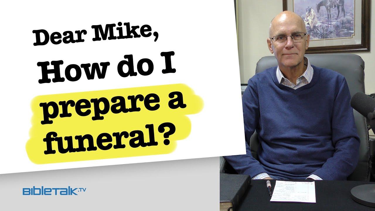 6. How do I prepare a funeral?