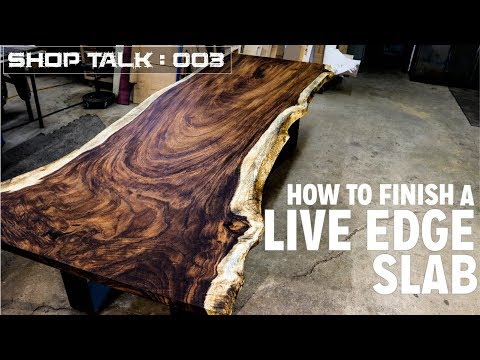 How To Finish A LIve Edge Slab | Tips & Tricks