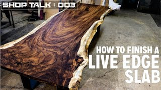 How To Finish A LIve Edge Slab   Tips & Tricks