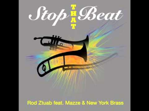 Stop That Beat -- Rod Ztuab feat. Mazze & New York Brass
