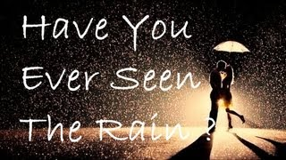 """Video thumbnail of """"Have You Ever Seen The Rain ? - Creedence Clearwater Revival (lyrics)"""""""