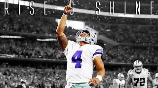 "Dak Prescott || ""Rise and Shine"" ᴴᴰ || Dallas Cowboys Highlights"