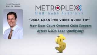 How Does Court Ordered Child Support Affect USDA Loan Qualifying?