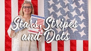 FREE Quilt Pattern: Stars, Stripes, And Dots Fourth Of July Flag Quilt    Fat Quarter Shop
