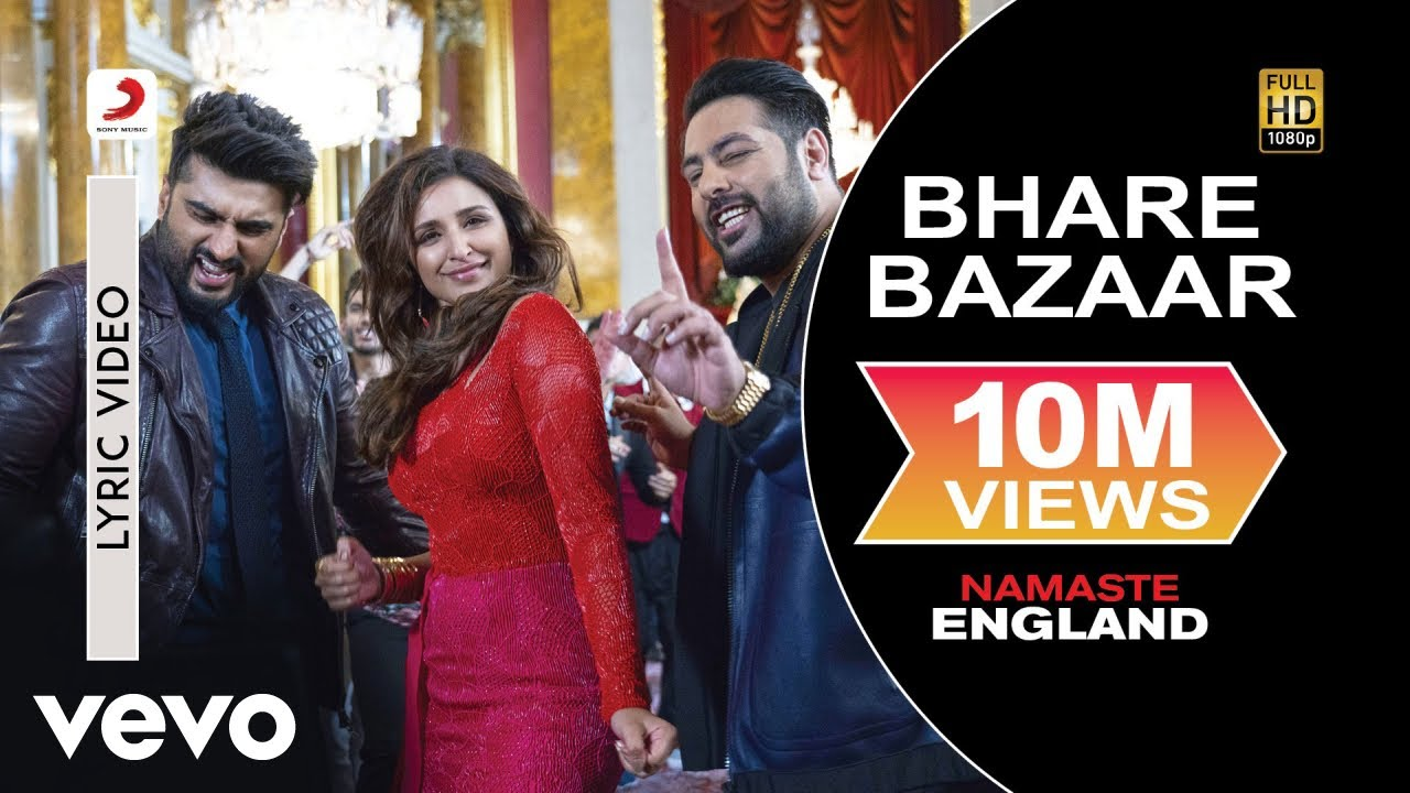 Bhare Bazaar Lyric Video - Namaste England|Arjun Kapoor, Parineeti|Badshah|Vishal & Payal - Vishal Dadlani; Payal Dev; Badshah; B Praak Lyrics