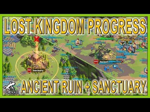 Ancient Ruins & Sanctuary - Lost Kingdom Progress - Rise of Kingdoms
