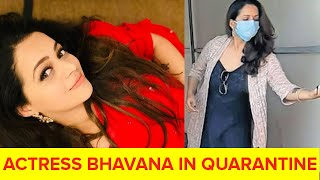 Actress Bhavana in Quarantine