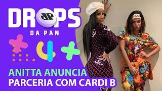 Drops da Pan: Anitta faz parceria com Cardi B em 'Me Gusta'