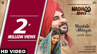 Gurnam Bhullar : Sharbati Akhiyan (Full Song) | Nadhoo Khan | Punjabi Song 2019 | White Hill Music