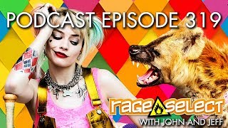 The Rage Select Podcast: Episode 319 with John and Jeff!