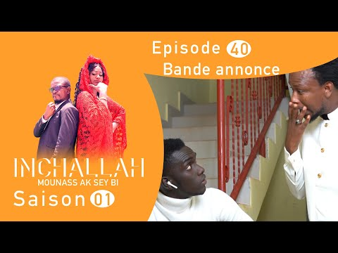 INCHALLAH, Mounass Ak Sey Bi - Saison 1 - Episode 40 : la bande annonce