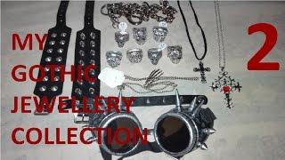 My Gothic Jewellery Collection 2   PierceTheLittlegirl