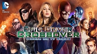 Epic Orchestral Cover | Crossover Themes DC TV Series(Supergirl,The Flash,Arrow&LegendOfTomorrow)