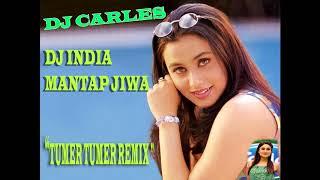 DJ INDIA MANTAP JIWA TUMER TUMER REMIX