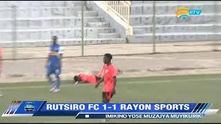 ⚽⚽RUTSIRO FC vs RAYON SPORT⚽⚽