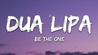 Dua Lipa - Be The One (Lyrics) - YouTube